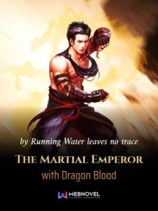 Daftar Isi The Martial Emperor With Dragon Blood Mtl Novel